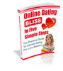 Online Dating Bliss in 5 Simple Steps (PLR)